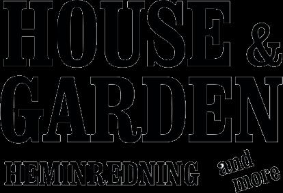 House & Garden and more